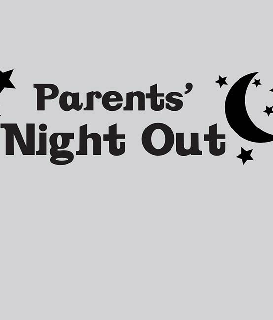Parents' Night Out – April 28